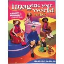 Imagine Your World in Clay Book