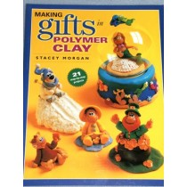 Making Gifts in Polymer Clay Book