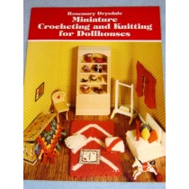 Minature Crocheting & Knitting for Dollhouses Book