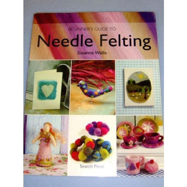 Beginner's Guide to Needle Felting Book